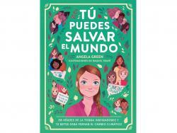 'Tú puedes salvar el mundo', un libro para sumar a nuestros hijos al efecto Greta Thunberg