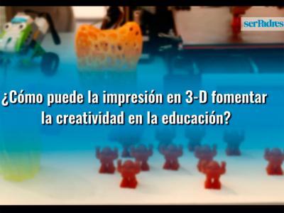 ¿Cómo puede la impresión en 3-D fomentar la creatividad en la educación?