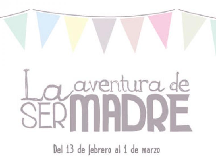 'La aventura de ser madre'