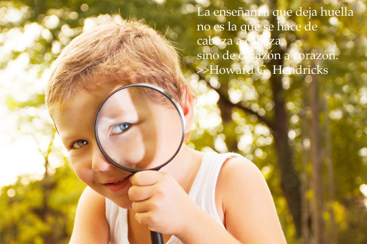 """""""La enseñanza que deja huella no es la que se hace de cabeza a cabeza, sino de corazón a corazón"""""""