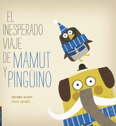 El inesperado viaje de Mamut y Pingüino
