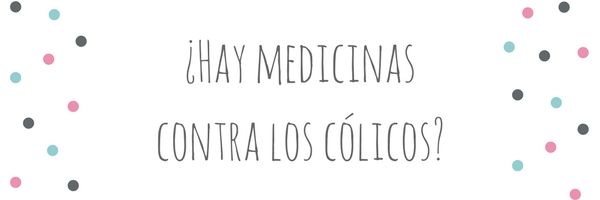 ¿Hay medicinas contra los cólicos?