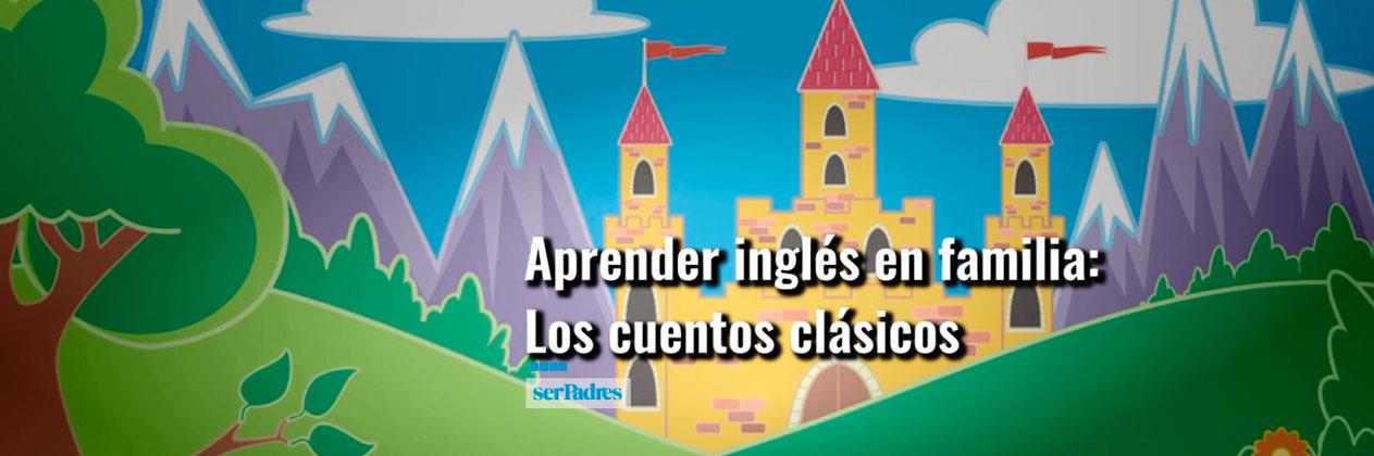 :Aprender inglés en familia: cuentos clásicos
